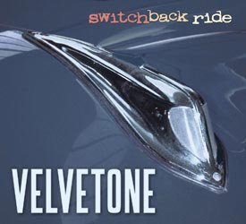 2004 Velvetone - Switchback Ride - ©2004 CrossCut Records