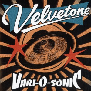 1998 Velvetone - Vari-O-soniC - ©1998 One Million Dollar Records